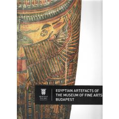 Egyptian Artefacts of the Museum of Fine Arts Budapest