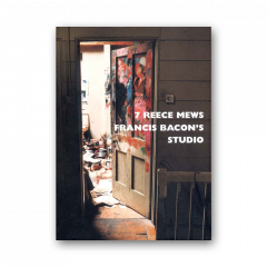 7 Reece Mews: Francis Bacon's Studio
