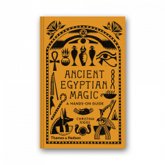 Ancient Egyptian Magic: A Hands-On Guide