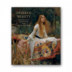 Desired Beauty: Pre-Raphaelite Masterpieces from Tate
