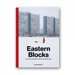 Eastern Blocks: Concrete Landscapes of the Former Eastern Bloc