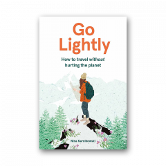 Go Lightly - How to travel without hurting the planet