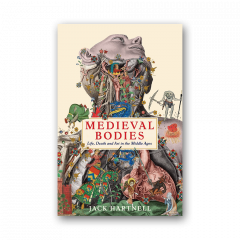 Medieval Bodies: Life Death and Art in the Middle Ages