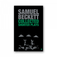 Samuel Beckett: Collected Shorter Plays