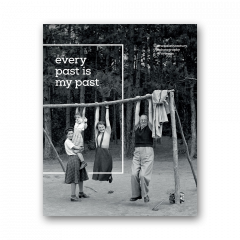 Every past is my past. FORTEPAN