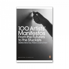 100 Artists' Manifestos. From the Futurists to the Stuckists