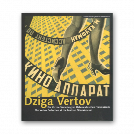 Dziga Vertov.The Vertov Collection at the Austrian Film Museum